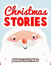Christmas Stories ebook by Arnie Lightning