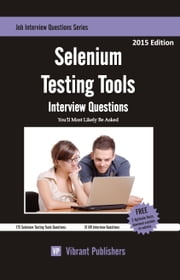 Selenium Testing Tools Interview Questions You'll Most Likely Be Asked ebook by Vibrant Publishers