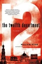 The Twelfth Department ebook by William Ryan