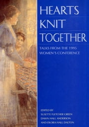 Hearts Knit Together - Talks from the 1995 Women's Conference ebook by Various