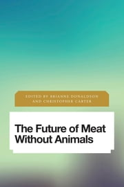 The Future of Meat Without Animals ebook by