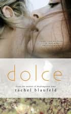 Dolce ebook by Rachel Blaufeld