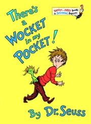 There's a Wocket in My Pocket ebook by Seuss