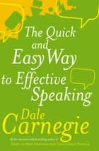 The Quick And Easy Way To Effective Speaking 電子書 by Dale Carnegie