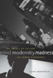 Mind, Modernity, Madness ebook by Liah Greenfeld