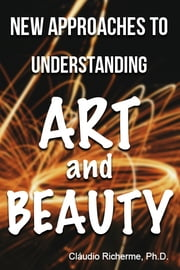NEW APPROACHES TO UNDERSTANDING ART AND BEAUTY ebook by Cláudio Richerme
