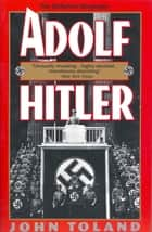 Adolf Hitler ebook by John Toland