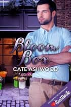 Bloom Box ebook by Cate Ashwood
