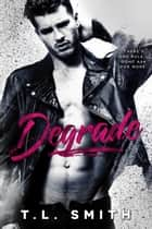 Degrade ebook by T.L Smith