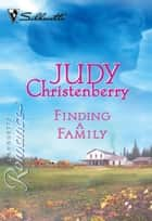 Finding A Family (Mills & Boon Silhouette) ebook by Judy Christenberry