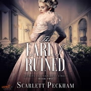 The Earl I Ruined audiobook by Scarlett Peckham
