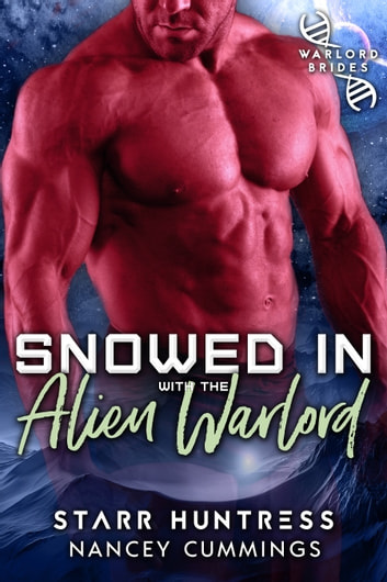 Snowed in with the Alien Warlord 電子書 by Nancey Cummings,Starr Huntress