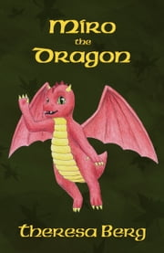 Miro the Dragon ebook by Theresa Berg