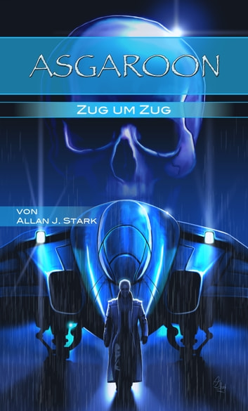 ASGAROON - Zug um Zug - Science Fiction ebook by Allan J. Stark