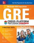 McGraw-Hill Education GRE 2018 Cross-Platform Prep Course ebook by Erfun Geula