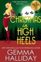 Christmas In High Heels ebook by Gemma Halliday