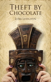 Theft By Chocolate ebook by Luba Lesychyn