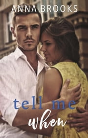 Tell Me When - It's Kind Of Personal, #4 ebook by Anna Brooks