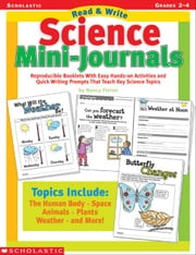 Read & Write Science Mini-Journals: Reproducible Booklets With Easy Hands-on Activities and Quick Writing Prompts That Teach Key Science Topics ebook by Finton, Nancy