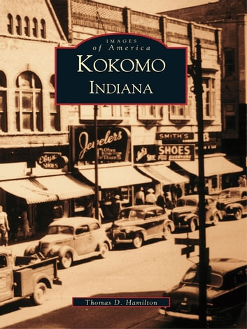 Kokomo, Indiana ebook by Thomas D. Hamilton