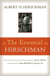 The Essential Hirschman ebook by Albert O. Hirschman,Emma Rothschild,Amartya Sen