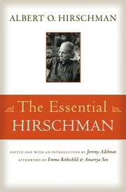 The Essential Hirschman ebook by Albert O. Hirschman,Emma Rothschild,Amartya Sen,Jeremy Adelman,Jeremy Adelman