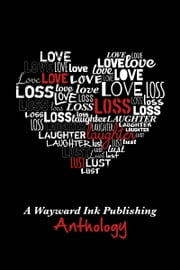 Love, Loss, Laughter & Lust - A Wayward Ink Anthology ebook by Anyta Sunday,Julie Lynn Hayes,Lily Velden