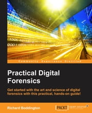 Practical Digital Forensics ebook by Richard Boddington