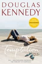 Temptation ebook by Douglas Kennedy