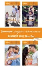 Harlequin Superromance August 2017 Box Set - An Anthology ebook by Tara Taylor Quinn, Cindy Miles, Rachel Brimble,...