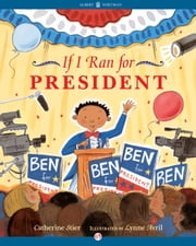 If I Ran for President ebook by Lynne Avril,Catherine Stier