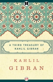 A Third Treasury of Kahlil Gibran ebook by Kahlil Gibran,Andrew Dib Sherfan