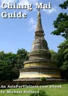Chiang Mai Guide ebook by Michael Holland