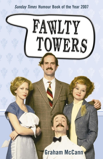 Fawlty Towers ebook by Graham Mccann