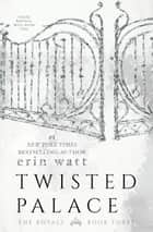 Twisted Palace ebook by Erin Watt