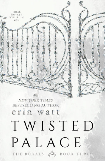 Twisted Palace - A Novel ebook by Erin Watt