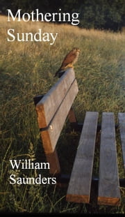 Mothering Sunday ebook by William Saunders