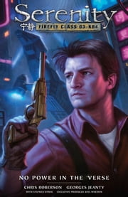 Serenity: No Power in the 'Verse ebook by Joss Whedon, Chris Roberson, Georges Jeanty,...