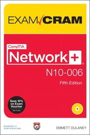 CompTIA Network+ N10-006 Exam Cram ebook by Emmett Dulaney