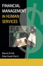 Financial Management in Human Services ebook by Marvin D Feit, Peter K Li