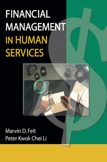 Financial Management in Human Services ebook by Marvin D Feit,Peter K Li