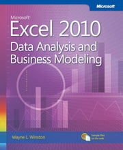 Microsoft Excel 2010 Data Analysis and Business Modeling ebook by Wayne Winston