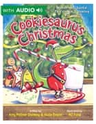 Cookiesaurus Christmas - A Disney Hyperion eBook With Audio ebook by Amy Fellner Dominy, AG Ford