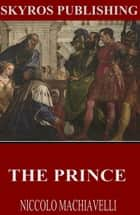 The Prince ebook by Niccolo Machiavelli,W.K. Marriott