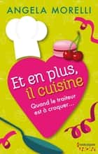Et en plus, il cuisine ebook by