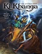 Ki-Khanga - The Anthology ebook by Milton Davis, Balogun Ojetade