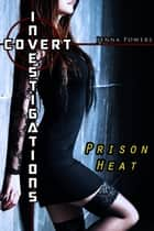 Covert Investigations - Prison Heat ebook by
