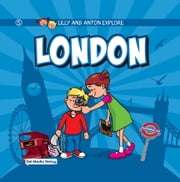 Lilly and Anton explore London ebook by Del Medio Verlag