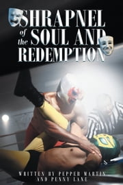 Shrapnel of the Soul and Redemption ebook by Pepper Martin,Penny Lane