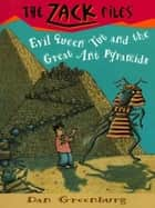 Zack Files 16: Evil Queen Tut and the Great Ant Pyramids ebook by Dan Greenburg, Jack E. Davis